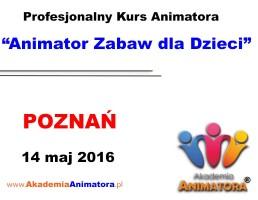 Szkolenie Animatorów Poznań – 14.05.2016