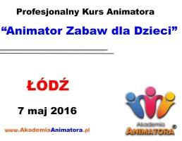 Szkolenie Animatorów Łódź – 07.05.2016