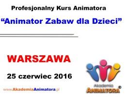 Szkolenie Animatorów Warszawa – 25.06.2016
