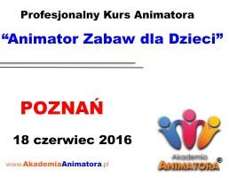 Szkolenie Animatorów Poznań – 18.06.2016