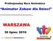 Szkolenie Animatorów Warszawa – 30.07.2016