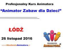 Szkolenie Animatorów Łódź – 26.11.2016