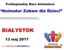 Szkolenie Animatorów Białystok – 13.05.2017