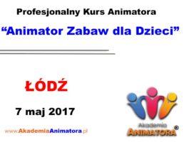Szkolenie Animatorów Łódź – 07.05.2017