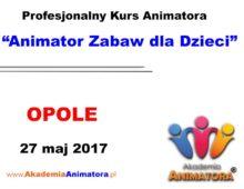 Szkolenie Animatorów Opole – 27.05.2017
