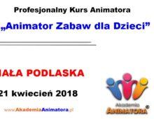 Kurs Animatora Biała Podlaska – 21.04.2018