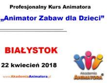 Kurs Animatora Białystok – 22.04.2018
