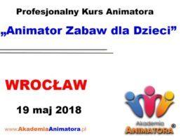 Kurs Animatora Wrocław – 19.05.2018